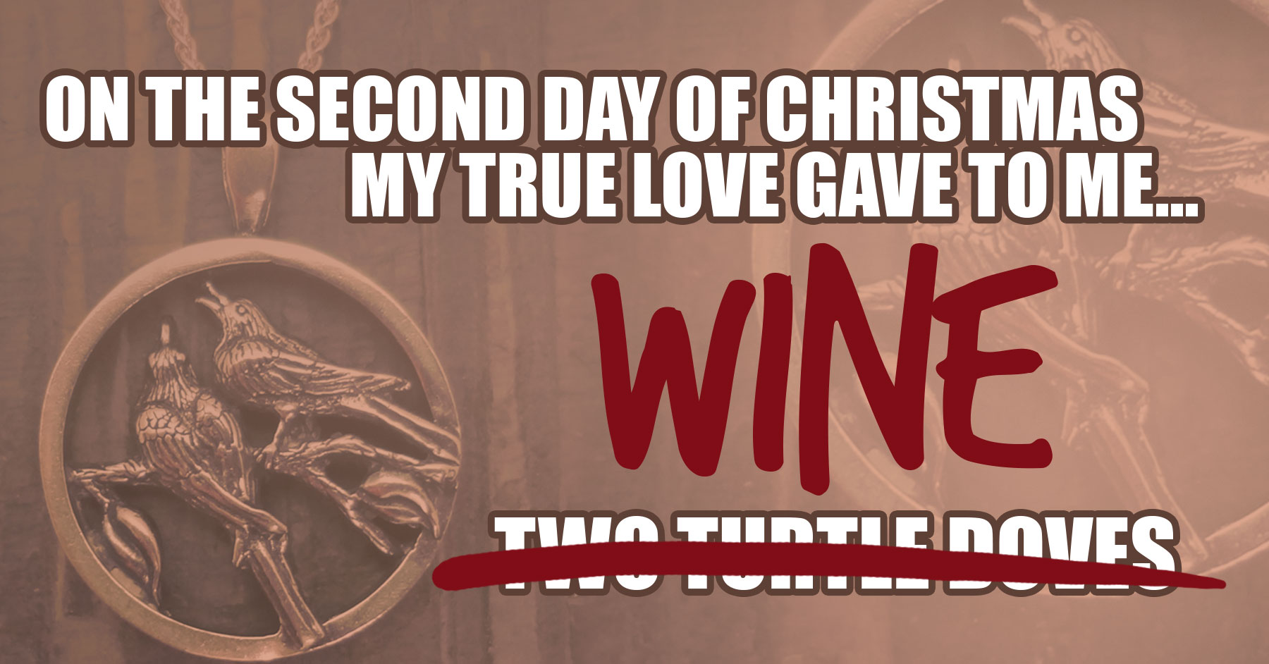 12 days of Christmas. Two turtle doves. wine