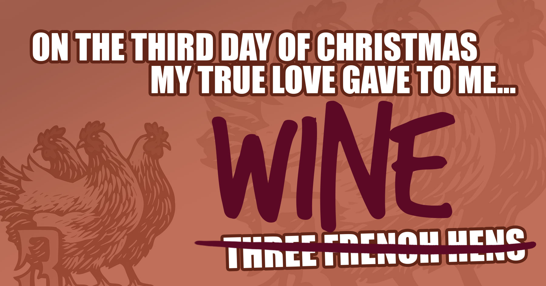12 Days of Christmas. 3 French hens. wine.