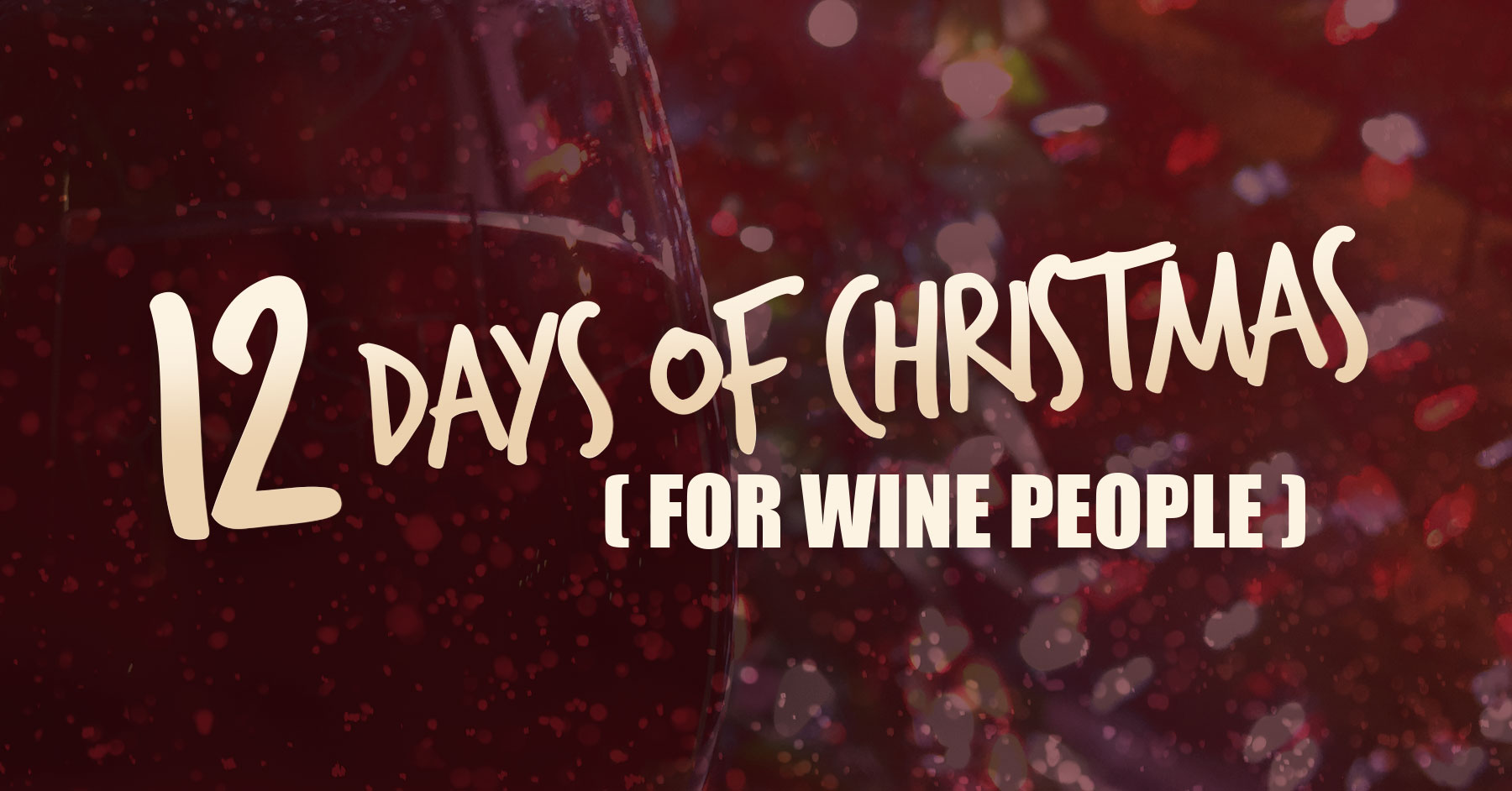 12 Days of Christmas (For Wine People) |
