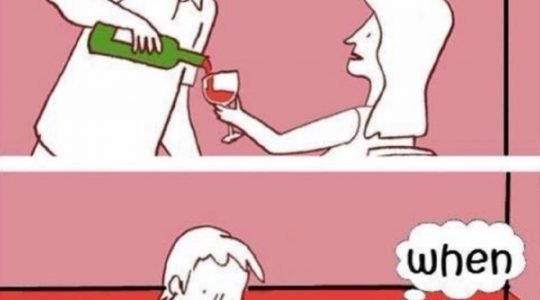 When You Forget To Say When | Just Wine