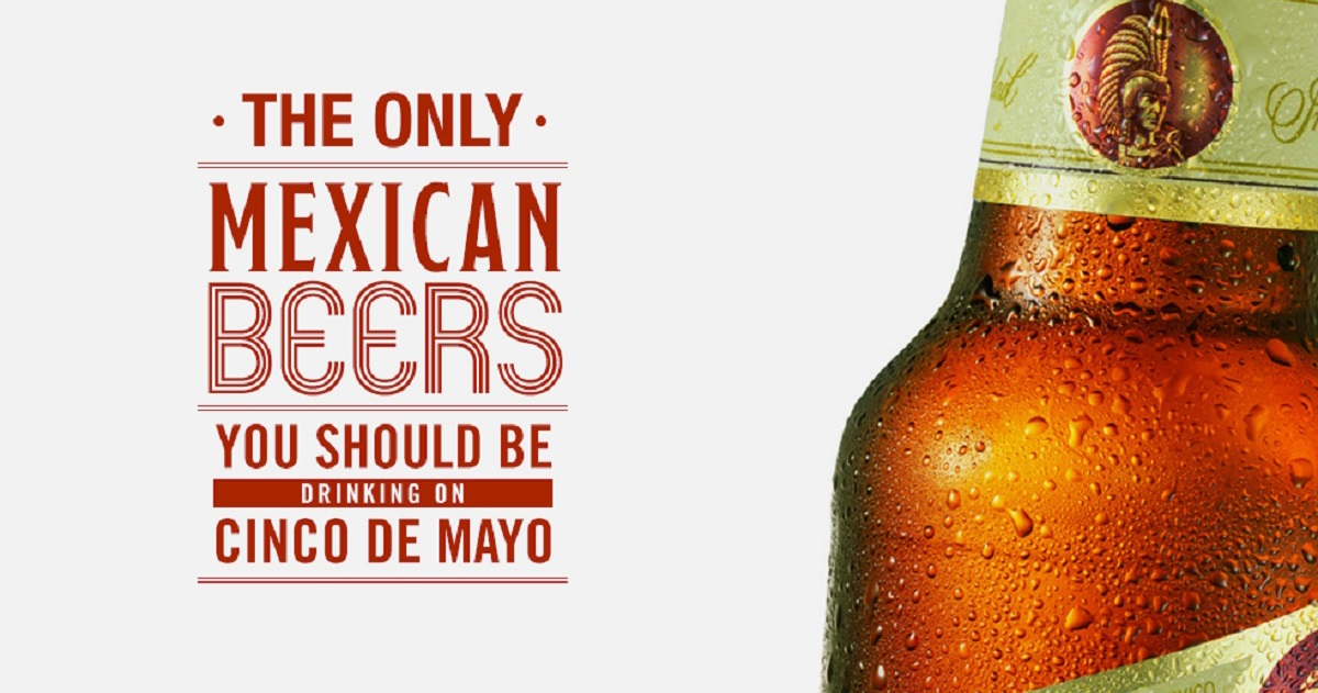 The Only Mexican Beers You Should Be Drinking on Cinco de Mayo