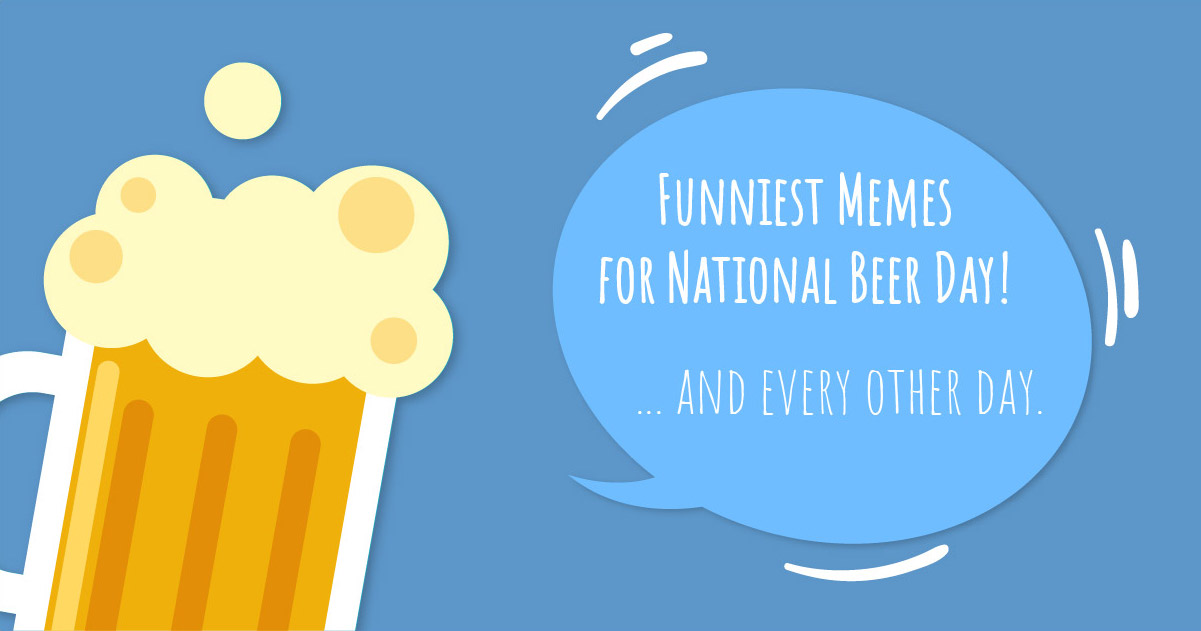 VIDEO: Funniest Beer Memes for National Beer Day