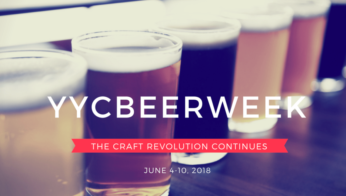 EVENTS at YYCBeerWeek 2018: Calgary's Craft Beer Week