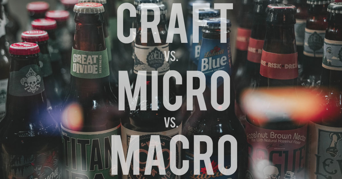 Macro Brewery vs. Micro Brewery vs. Craft Brewery — What is the Difference?