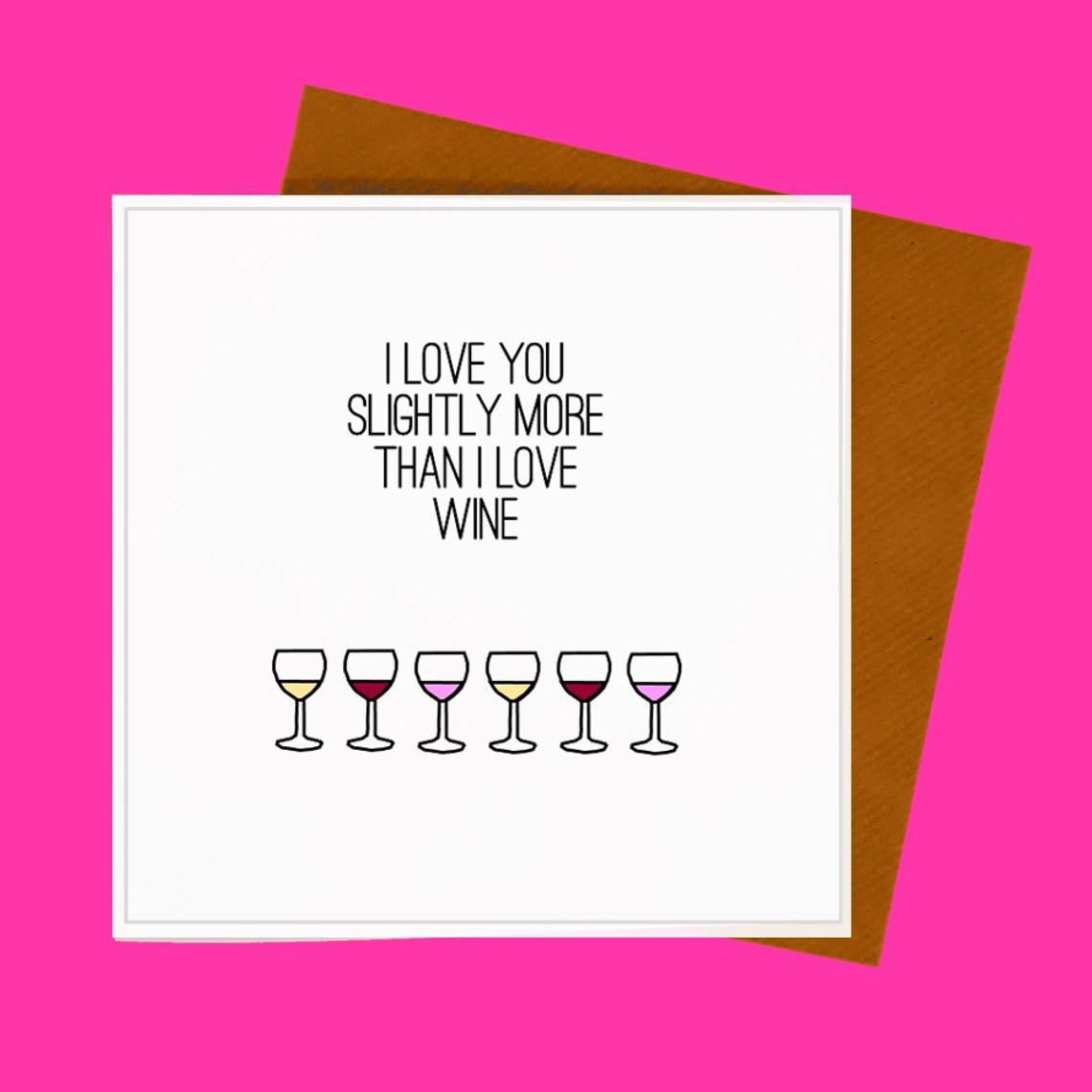 Funny Valentine's Day Cards To Give To Someone Who Loves Wine