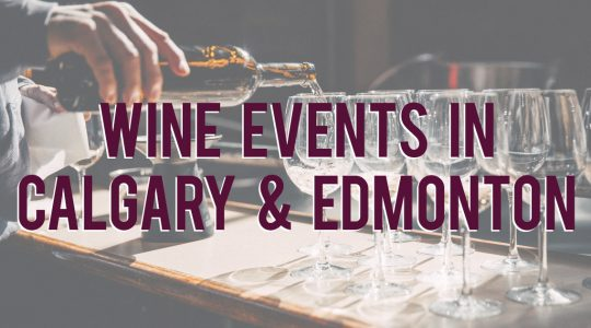 Calgary & Edmonton Wine Events in September 2019 | Just Wine