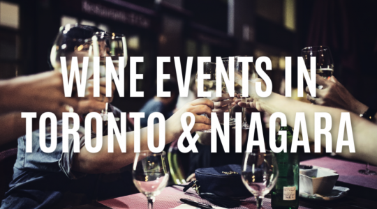 Toronto and Niagara Wine Events in August 2019 | Just Wine