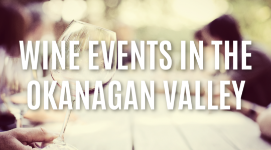 Okanagan Valley and Area Wine Events in August 2019 | Just Wine