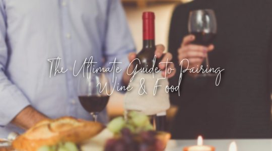 The Ultimate Guide to Pairing Wine With Any Type of Food