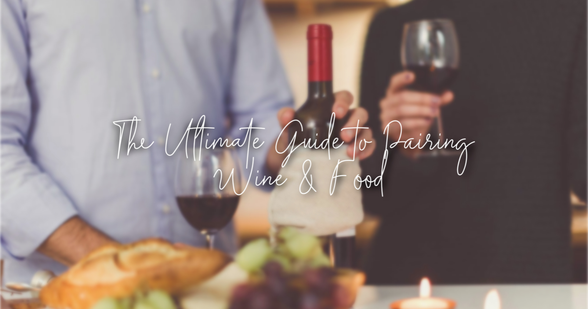 The Ultimate Guide to Pairing Wine With Any Type of Food |