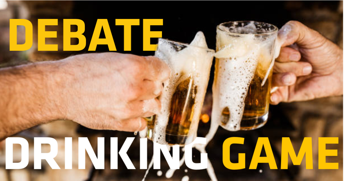 Debate Drinking Game – What is it and What are the Rules?