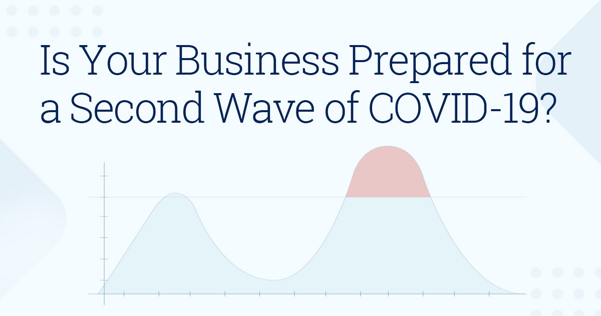 Is Your Business Prepared for a Second Wave of COVID-19?
